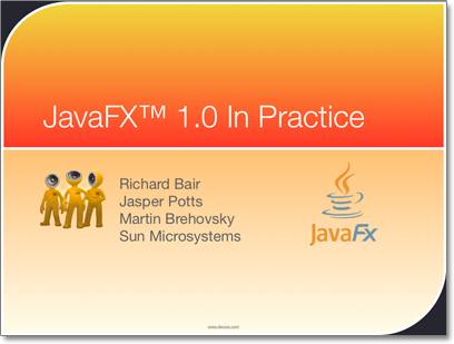 Introduction to JavaFX Talks – Devoxx 2008 – IJTC 2009